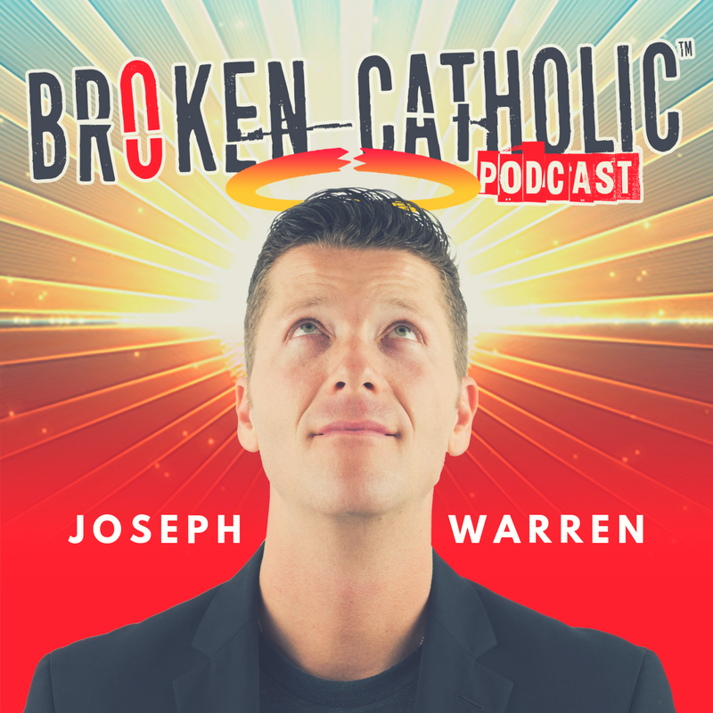 Broken Catholic Podcast with Joseph Warren