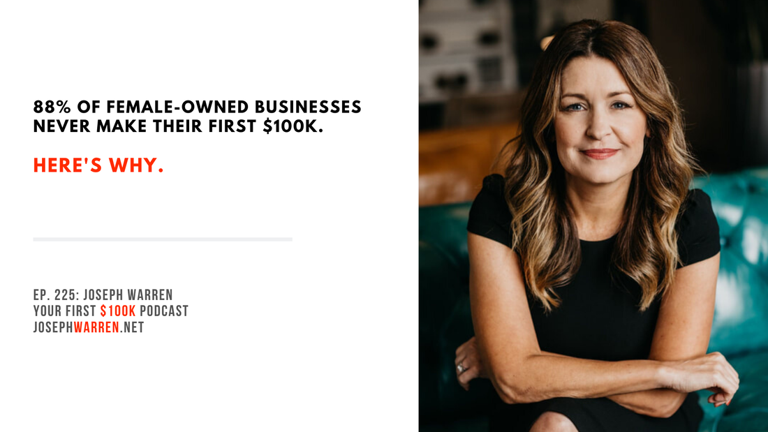 Jen DeVore Richter Female Entrepreneur Your First 100k Podcast Joseph Warren